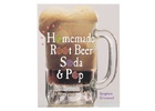 Homemade Rootbeer & Soda Pop Book (Book)